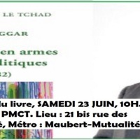 "Invitation : Présentation livre ""Tchad: quand les hommes en armes s'imposent aux politiques"" (Bichara I. HAGGAR), Samedi 23 juin"